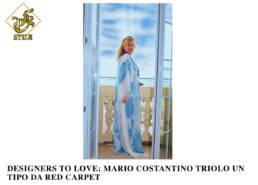 2017, PFG Style - Designers to love: Mario Costantino Triolo un tipo da Red Carpet